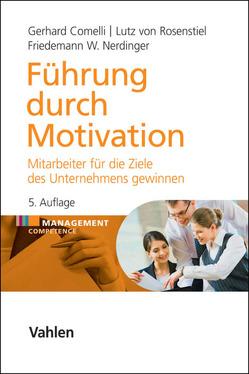Führung durch Motivation von Comelli,  Gerhard, Nerdinger,  Friedemann W., Rosenstiel,  Lutz