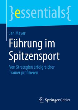 Führung im Spitzensport von Mayer,  Jan