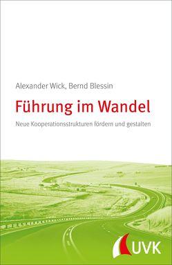 Führung im Wandel von Blessin,  Bernd, Wick,  Alexander
