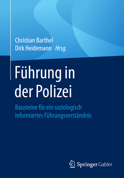 Führung in der Polizei von Barthel,  Christian, Heidemann,  Dirk