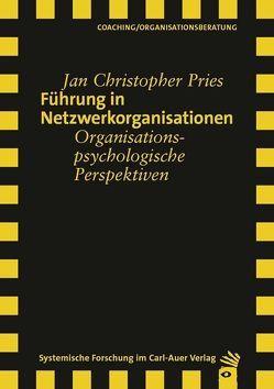 Führung in Netzwerkorganisationen von Pries,  Jan Christopher