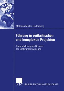 Führung in zeitkritischen und komplexen Projekten von Müller-Lindenberg,  Matthias