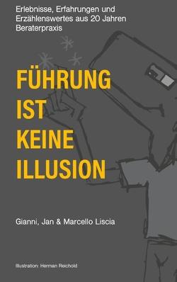 Führung ist keine Illusion von Liscia,  Gianni,  Jan & Marcello