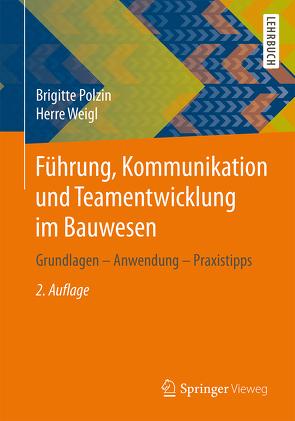 Führung, Kommunikation und Teamentwicklung im Bauwesen von Polzin,  Brigitte, Weigl,  Herre