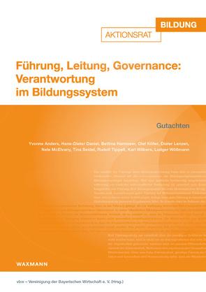 Führung, Leitung, Governance: Verantwortung im Bildungssystem von vbw – Vereinigung der Bayerischen Wirtschaft e.V.