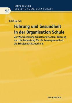 Führung und Gesundheit in der Organisation Schule von Gerick,  Julia