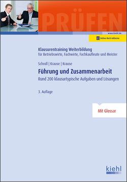 Führung und Zusammenarbeit von Krause,  Bärbel, Krause,  Günter, Schroll,  Stefan