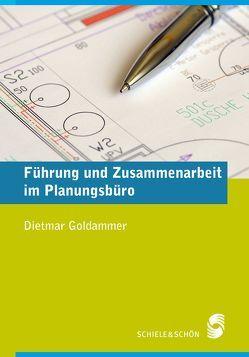 Führung und Zusammenarbeit im Planungsbüro von Goldammer,  Dietmar