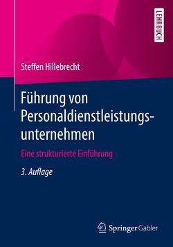 Führung von Personaldienstleistungsunternehmen von Hillebrecht,  Steffen