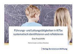Führungs- und Leitungstätigkeiten in KiTas systematisch identifizieren und reflektieren von Cramer,  Martin, Münchow,  Anne