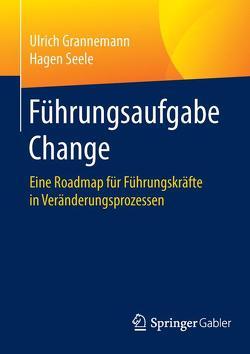 Führungsaufgabe Change von Grannemann,  Ulrich, Seele,  Hagen