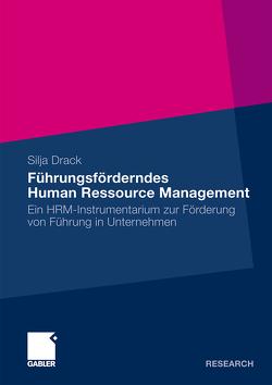 Führungsförderndes Human Ressource Management von Drack,  Silja