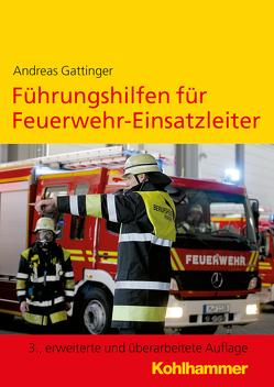 Führungshilfen für Feuerwehr-Einsatzleiter von Gattinger,  Andreas