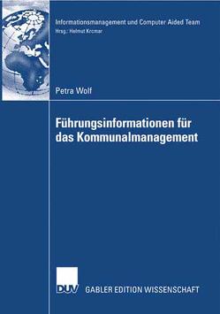 Führungsinformationen für das Kommunalmanagement von Krcmar,  Prof. Dr. Helmut, Wolf,  Petra
