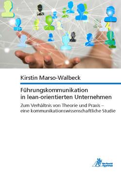 Führungskommunikation in lean-orientierten Unternehmen Zum Verhältnis von Theorie und Praxis – eine kommunikationswissenschaftliche Studie von Marso-Walbeck,  Kirstin