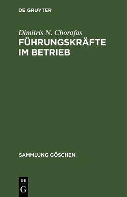 Führungskräfte im Betrieb von Chorafas,  Dimitris N., Ortner,  Gerhard E. [Übers.]
