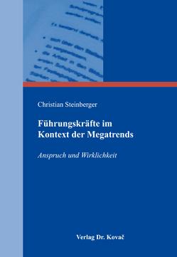 Führungskräfte im Kontext der Megatrends von Steinberger,  Christian