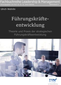 Führungskräfteentwicklung von Wehrlin,  Ulrich