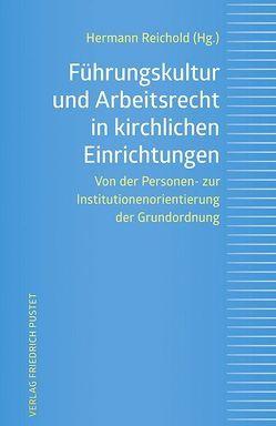 Führungskultur und Arbeitsrecht in kirchlichen Einrichtungen von Reichold,  Hermann