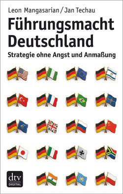 Führungsmacht Deutschland von Mangasarian,  Leon, Techau,  Jan