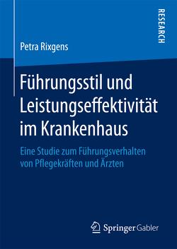 Führungsstil und Leistungseffektivität im Krankenhaus von Rixgens,  Petra