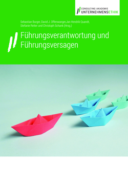 Führungsverantwortung und Führungsversagen von Burger,  Sebastian, Offenwanger,  David J., Quandt,  Jan Hendrik, Reiter,  Stefanie, Schank,  Christoph