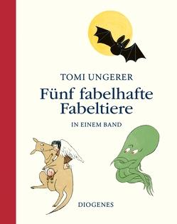 Fünf fabelhafte Fabeltiere von Cramer-Klett,  Anna, Ulrik,  Hans, Ungerer,  Tomi