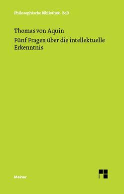 Fünf Fragen über die intellektuelle Erkenntnis von Bormann,  Karl, Rolfes,  Eugen, Thomas von Aquin