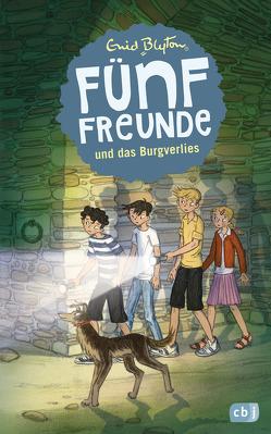 Fünf Freunde und das Burgverlies von Blyton,  Enid, Mooshammer-Lohrer,  Marita, Raidt,  Gerda