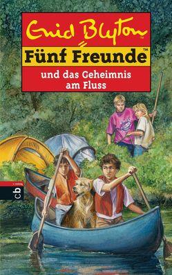 Fünf Freunde und das Geheimnis am Fluss von Blyton,  Enid, Christoph,  Silvia