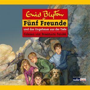 Fünf Freunde und das Ungeheuer aus der Tiefe von Blyton,  Enid, Christoph,  Silvia, Fendel,  Rosemarie