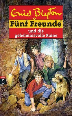 Fünf Freunde und die geheimnisvolle Ruine von Blyton,  Enid, Christoph,  Silvia