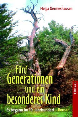 Fünf Generationen und ein besonderes Kind von Emig,  Chris, Germeshausen,  Helga