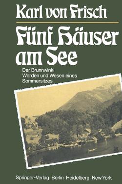 Fünf Häuser am See von Frisch,  Karl v.