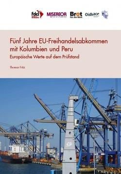 Fünf Jahre EU-Freihandelsabkommen mit Kolumbien und Peru von Fritz,  Thomas