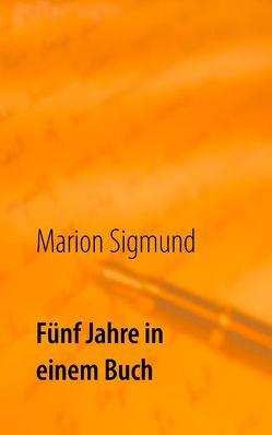 Fünf Jahre in einem Buch von Sigmund,  Marion