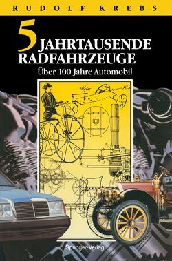 Fünf Jahrtausende Radfahrzeuge von Krebs,  Rudolf