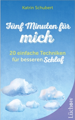 Fünf Minuten für mich – 20 einfache Techniken für besseren Schlaf von Hoffmann,  Frances, Schubert,  Katrin