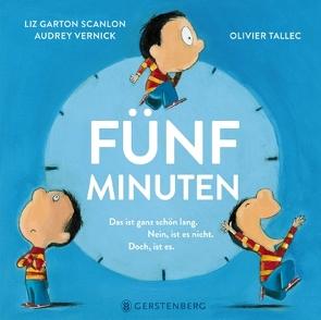 Fünf Minuten von Garton Scanlon,  Liz, Naumann,  Ebi, Tallec,  Olivier, Vernick,  Audrey