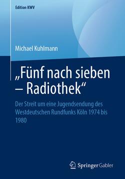 """""""Fünf nach sieben – Radiothek"""" von Kühlmann,  Michael"""