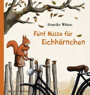 Fünf Nüsse für Eichhörnchen von Wilson,  Henrike