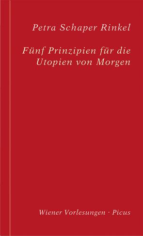 Fünf Prinzipien für die Utopien von Morgen von Rinkel,  Petra Schaper