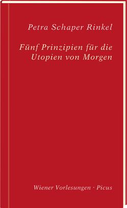 Fünf Prinzipien für die Utopien von Morgen von Schaper-Rinkel,  Petra