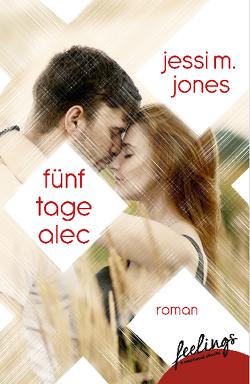 Fünf Tage Alec von Jones,  Jessi M.