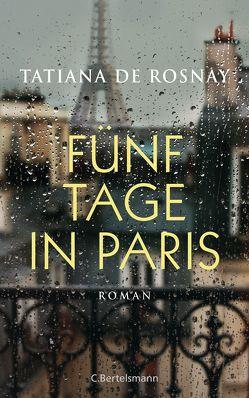 Fünf Tage in Paris von Lemmens,  Nathalie, Rosnay,  Tatiana de