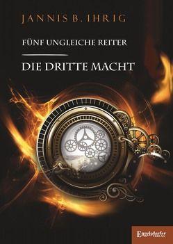 Fünf ungleiche Reiter von Ihrig,  Jannis B.