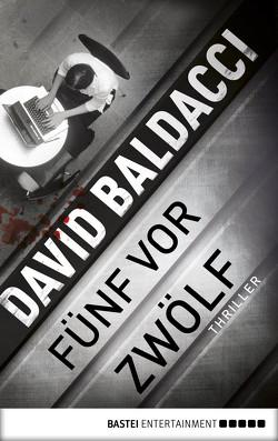 fünf vor zwölf von Baldacci,  David, Hoven,  Dr. Arno