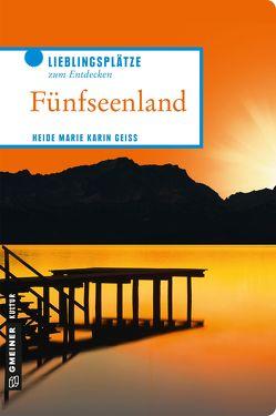 Fünfseenland von Geiss,  Heide Marie Karin