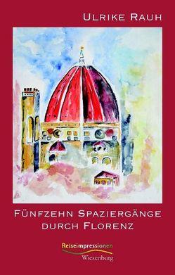 Fünfzehn Spaziergänge durch Florenz von Rauh,  Ulrike
