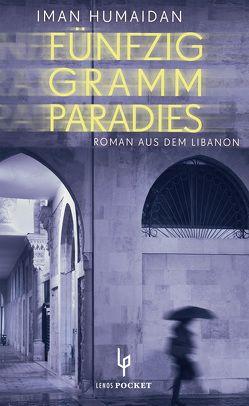 Fünfzig Gramm Paradies von Humaidan,  Iman, Karachouli,  Regina